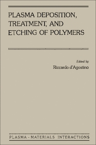 Cover image for Plasma Deposition, Treatment, and Etching of Polymers