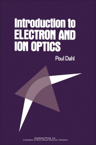 Introduction to Electron and Ion Optics - 1st Edition - ISBN: 9780122006500, 9780323160902