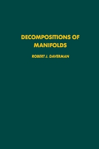 Decompositions of Manifolds - 1st Edition - ISBN: 9780122042201, 9780080874432