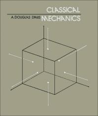 Classical Mechanics - 1st Edition - ISBN: 9780122063404, 9780323149402