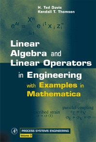 Linear Algebra and Linear Operators in Engineering, 1st Edition,H. Davis,Kendall Thomson,ISBN9780122063497