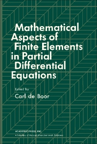 Mathematical Aspects of Finite Elements in Partial Differential Equations - 1st Edition - ISBN: 9780122083501, 9781483268071