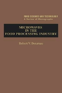 Microwaves in the Food Processing Industry, 1st Edition,Bernard Schweigert,Robert Decareau,ISBN9780122084300