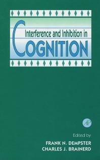 Interference and Inhibition in Cognition - 1st Edition - ISBN: 9780122089305, 9780080534916