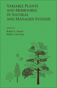 Variable plants and herbivores in natural and managed systems - 1st Edition - ISBN: 9780122091605, 9780323142878