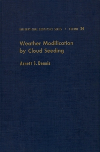 Weather Modification by Cloud Seeding - 1st Edition - ISBN: 9780122106507, 9780080954585