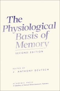 The Physiological Basis of Memory - 1st Edition - ISBN: 9780122134609, 9780323149969