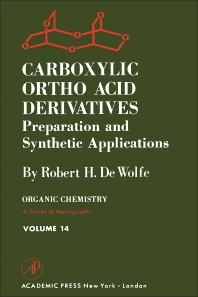 Carboxylic Ortho Acid Derivatives: Preparation and Synthetic Applications - 1st Edition - ISBN: 9780122145506, 9780323163231