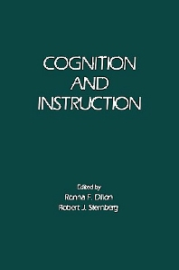 Cognition and Instruction, 1st Edition,Ronna Dillon,Robert Sternberg,ISBN9780122164064