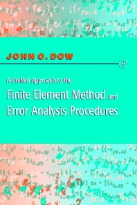 A Unified Approach to the Finite Element Method and Error Analysis Procedures - 1st Edition - ISBN: 9780122214400, 9780080543420