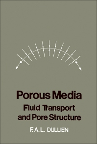 Porous Media Fluid Transport and Pore Structure - 1st Edition - ISBN: 9780122236501, 9780323151351