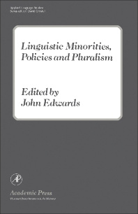 Linguistic Minorities, Policies and Pluralism - 1st Edition - ISBN: 9780122327605, 9781483217680