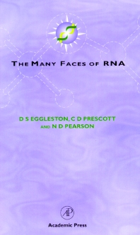 The Many Faces of RNA, 1st Edition,D. Eggleston,Catherine Prescott,Neil Pearson,ISBN9780122332104