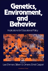 Genetics, Environment, and Behavior - 1st Edition - ISBN: 9780122334504, 9781483269153