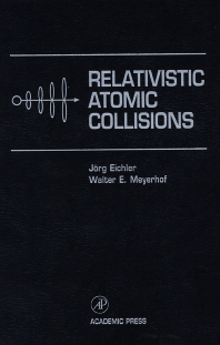 Relativistic Atomic Collisions - 1st Edition - ISBN: 9780122336751, 9780080540481