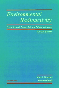 Environmental Radioactivity from Natural, Industrial & Military Sources, 4th Edition,Merrill Eisenbud,Thomas Gesell,ISBN9780122351549