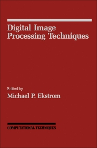 Digital Image Processing Techniques - 1st Edition - ISBN: 9780122367601, 9780323140164