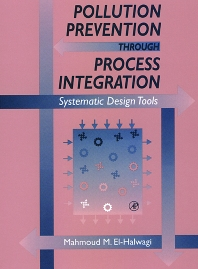 Pollution Prevention through Process Integration, 1st Edition,Mahmoud M. El-Halwagi,ISBN9780122368455