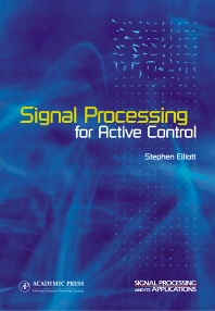 Signal Processing for Active Control, 1st Edition,Stephen Elliott,ISBN9780122370854