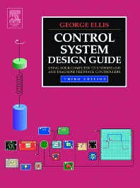 Control System Design Guide - 3rd Edition - ISBN: 9780122374616, 9780080470139
