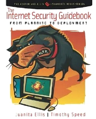 The Internet Security Guidebook, 1st Edition,Juanita Ellis,Tim Speed,ISBN9780122374715