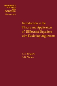 Cover image for Introduction to the Theory and Application of Differential Equations with Deviating Arguments