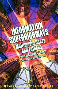 Information Superhighways, 1st Edition,Stephen Emmott,Andrew Monk,Brian Gaines,ISBN9780122383601