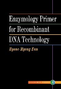 Enzymology Primer for Recombinant DNA Technology, 1st Edition,Hyone-Myong Eun,ISBN9780122437403