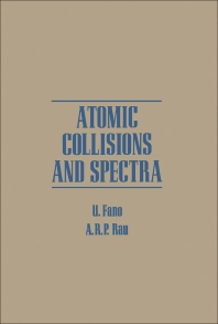 Atomic Collisions and Spectra - 1st Edition - ISBN: 9780122484605, 9780323151115