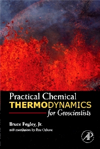 Practical Chemical Thermodynamics for Geoscientists, 1st Edition,Bruce Fegley, Jr.,ISBN9780122511004