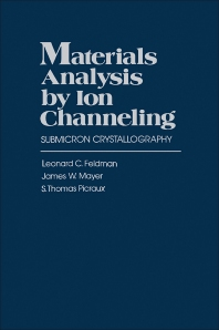 Materials Analysis by Ion Channeling - 1st Edition - ISBN: 9780122526800, 9780323139816