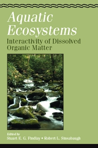 Aquatic Ecosystems: Interactivity of Dissolved Organic Matter, 1st Edition,Stuart Findlay,Robert Sinsabaugh,ISBN9780122563713