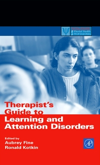 Therapist's Guide to Learning and Attention Disorders, 1st Edition,Aubrey Fine,Ronald Kotkin,ISBN9780122564307