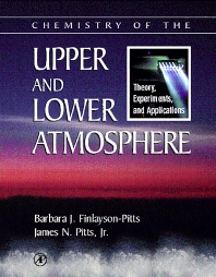 Chemistry of the Upper and Lower Atmosphere, 1st Edition,Barbara Finlayson-Pitts,James Pitts, Jr.,ISBN9780122570605