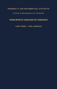 Fixed Effects Analysis of Variance - 1st Edition - ISBN: 9780122573507, 9781483217864