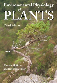 Environmental Physiology of Plants, 3rd Edition,Alastair Fitter,Robert Hay,ISBN9780122577666