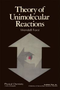 Theory of Unimolecular Reactions - 1st Edition - ISBN: 9780122623509, 9780323149358
