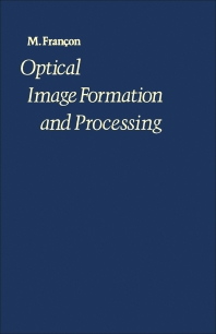 Optical Image Formation and Processing - 1st Edition - ISBN: 9780122648502, 9780323159593