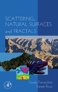 Scattering, Natural Surfaces, and Fractals, 1st Edition,Giorgio Franceschetti,Daniele Riccio,ISBN9780122656552