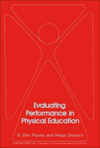 Evaluating Performance in Physical Education - 1st Edition - ISBN: 9780122660504, 9781483272382