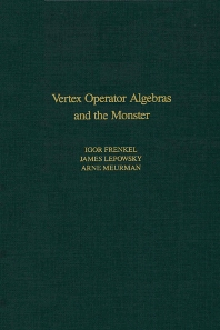 Vertex Operator Algebras and the Monster - 1st Edition - ISBN: 9780122670657, 9780080874548