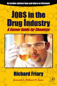 Job$ in the Drug Indu$try, 1st Edition,Richard Friary,ISBN9780122676451