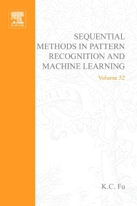 Sequential Methods in Pattern Recognition and Machine Learning - 1st Edition - ISBN: 9780122695506, 9780080955599