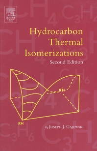Hydrocarbon Thermal Isomerizations, 2nd Edition,Joseph Gajewski,ISBN9780122733512