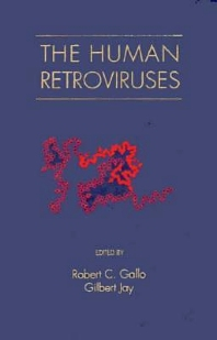 The Human Retroviruses, 1st Edition,Robert Gallo,Gilbert Jay,ISBN9780122740558