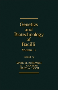 Genetics and Biotechnology of Bacilli - 1st Edition - ISBN: 9780122741623, 9780323150620
