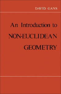 Introduction to Non-Euclidean Geometry - 1st Edition - ISBN: 9780122748509, 9781483295312