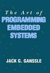 The Art of Programming Embedded Systems, 1st Edition,Jack Ganssle,ISBN9780122748806
