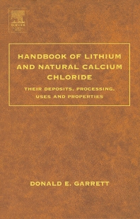 Handbook of Lithium and Natural Calcium Chloride, 1st Edition,Donald Garrett,ISBN9780122761522