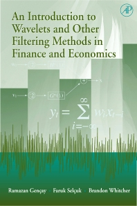 An Introduction to Wavelets and Other Filtering Methods in Finance and Economics - 1st Edition - ISBN: 9780122796708, 9780080509228